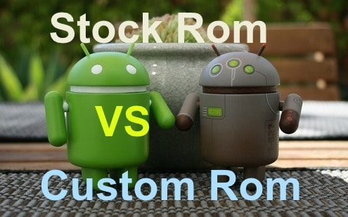 Android Stock Rom VS Custom Rom: Which one is better?