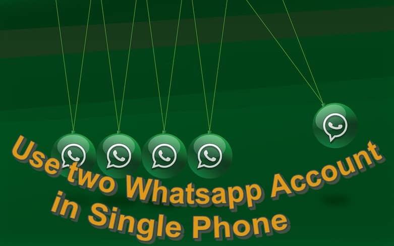How to use two WhatsApp in one Phone without Rooting